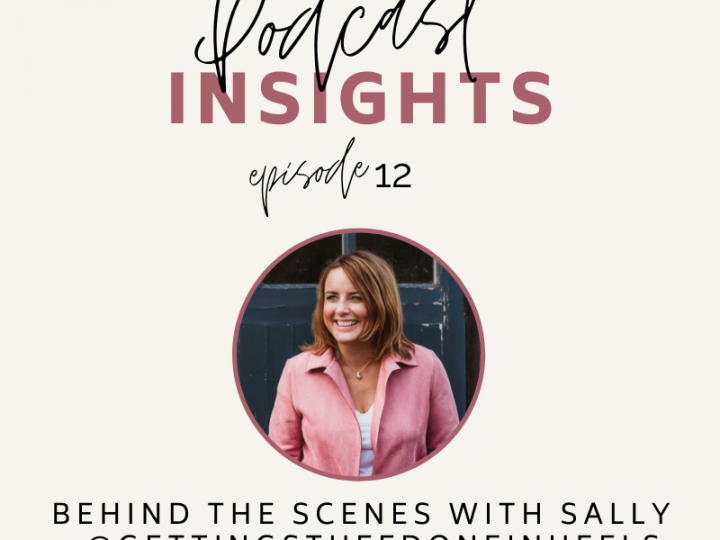 INFLUENCER INSIGHTS: Behind the Scenes with Sally from Getting Stuff Done In Heels